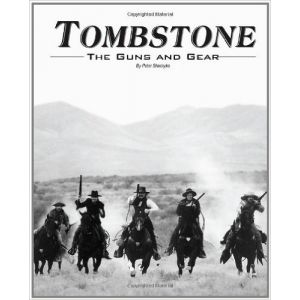 Tombstone: The Guns & Gear [Paperback]