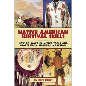 Native American Survival Skills: How to Make Primitive Tools and Crafts from Natural Materials [Paperback]