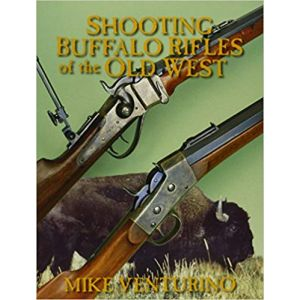 Shooting Buffalo Rifles Of The Old West [Paperback]