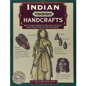 Indian Handcrafts: How To Craft Dozens Of Practical Objects Using Traditional Indian Techniques (Illustrated Living History Series)  [Paperback]