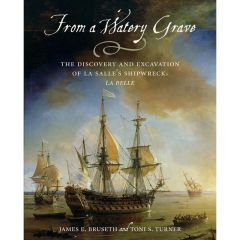 From a Watery Grave By James E. Bruseth and Toni S. Turner