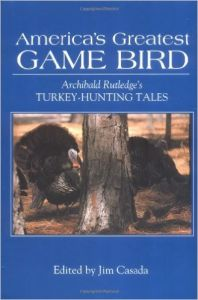 America's Greatest Game Bird: Archibald Rutledge's Turkey-Hunting Tales