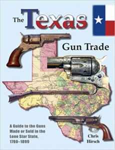 The Texas Gun Trade; A Guide to the Guns Made or Sold in the Lone Star State, 1780-1899