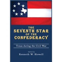 Seventh Star of the Confederacy Edited by Kenneth Wayne Howell
