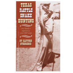 Texas Rattle Snake Hunting - Clifford Etheredge